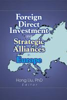 Foreign Direct Investment and Strategic Alliances in Europe PDF