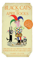 Black Cats   April Fools   Origins of Old Wives Tales and Superstitions in Our Daily Lives PDF