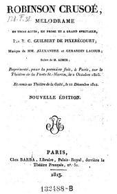 Robinson Crusoe, melodrame en 3 actes et en prose. Nouvelle ed