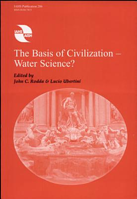 The Basis of Civilization  water Science
