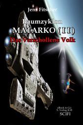 Raumzyklon MATARKO ( I I ): Das Verschollene Volk