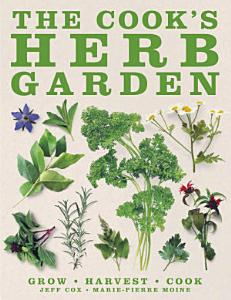 The Cook s Herb Garden PDF