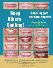 Keep Others Smiling!: Assisting With Daily Oral Hygiene