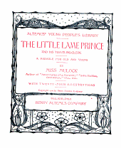 The little lame prince and his traveling-cloak: a parable for old and young
