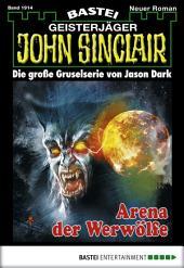 John Sinclair - Folge 1914: Arena der Werwölfe