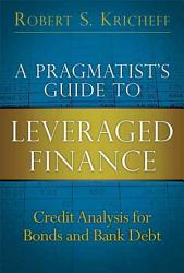 A Pragmatist S Guide To Leveraged Finance Book PDF