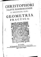 Christophori Clavii Bambergensis ... Geometria Practica