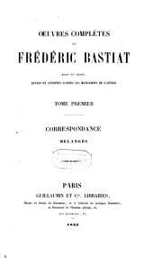 Oeuvres complètes de Frédéric Bastiat: Volume1