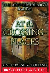 The Arthur Trilogy #2: At the Crossing Places