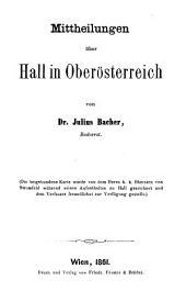 Mittheilungen über Hall in Oberösterreich
