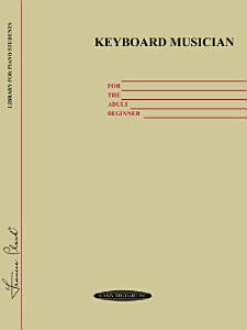 Keyboard Musician for the Adult Beginner Book