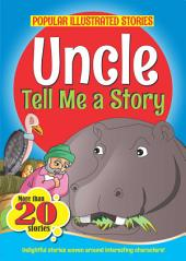 Uncle Tell me a story
