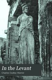 In the Levant: Volume 2