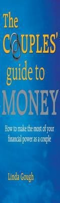 The Couples' Guide to Money: How to Make the Most of Your Financial Power as a Couple