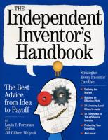 The Independent Inventor s Handbook PDF