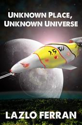 Unknown Place, Unknown Universe: Aliens and Rebels against Fleet Clones in the Jupiter War Thriller