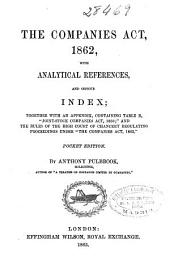 The Companies Act, 1862: With Analytical References and Copious Index...