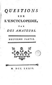 Questions sur l'encyclopédie, par des amateurs: Volume 9