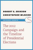 The 2012 Campaign and the Timeline of Presidential Elections PDF