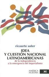 Idea y cuestión nacional latinoamericanas de la independencia a la emergencia del imperialismo