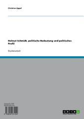Helmut Schmidt, politische Bedeutung und politisches Profil