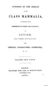 The Animal Kingdom Arranged in Conformity with Its Organization  Synopsis of the species of the class Mammalia  as arranged     by Cuvier and other naturalists  by J  E  Gray  the Ruminantia  by C  H  Smith  1827 PDF