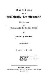 Schelling und die Philosophie der Romantik: Ein Beitrag zur Culturgeschichte des deutschen Geistes, Band 2