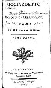 Ricciardetto di Nicolò Carteromaco: Poema in ottava rima, Volume 1