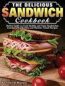 The Delicious Sandwich Cookbook