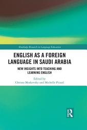English as a Foreign Language in Saudi Arabia: New Insights into Teaching and Learning English