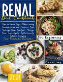 Renal Diet Cookbook For Beginners 2021