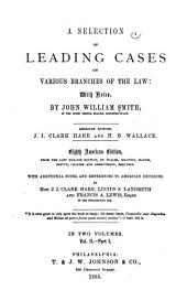 A Selection of Leading Cases on Various Branches of the Law: With Notes, Volume 3