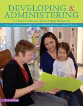 Developing and Administering a Child Care and Education Program: Edition 9