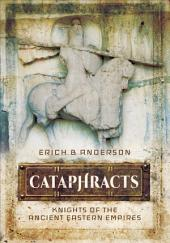 Cataphracts: Knights of the Ancient Eastern Empires