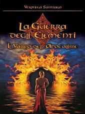 Il Varco dell'Apocalisse (La Guerra degli Elementi Vol. 2): Volume 2