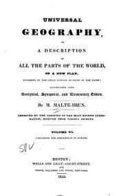Universal Geography, Or, a Description of All Parts of the World, on a New Plan, According to the Great Natural Divisions of the Globe: Accompanied with Analytical, Synoptical, and Elementary Tables