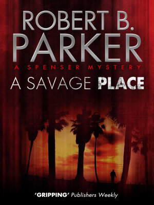 A Savage Place  A Spenser Mystery