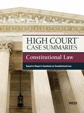 High Court Case Summaries on Constitutional Law, Keyed to Choper, 11th: Edition 11