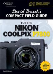 David Busch's Compact Field Guide for the Nikon Coolpix P7800: Page 780