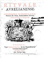 Rituale Aurelianense authoritate... Nicolai de Netz editum, auctum et recognitum