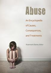 Abuse: An Encyclopedia of Causes, Consequences, and Treatments