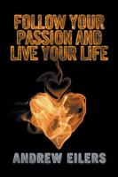 Follow Your Passion and Live Your Life PDF