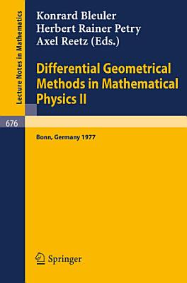 Differential Geometrical Methods in Mathematical Physics II PDF