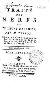Traité des nerfs et de leurs maladies, par M. Tissot
