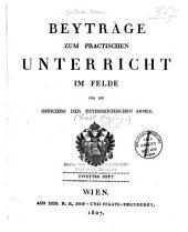 Beyträge zum practischen Unterricht im Felde für die Officiere der österreichischen Armee: Ausgabe 2