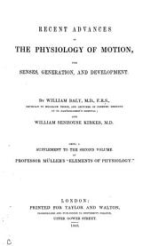 Recent advances in the physiology of motion, the senses, generation and development