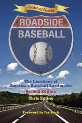 Roadside Baseball: The Locations of America's Baseball Landmarks