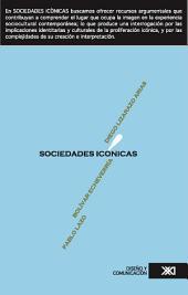 Sociedades icónicas: historia, ideología y cultura en la imagen