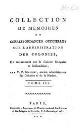 Collection de mémoires et correspondances officielles sur l'administration des colonies, et notamment sur la Guiane française et hollandaise: Volume3