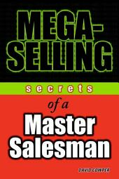 Mega-Selling: Secrets of a Master Salesman